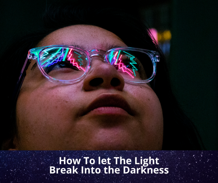 New from Our Angelic Allies!!!! How to Let the Light Break into the Darkness